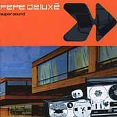 Super Sound by Pepe Deluxe