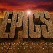 Play & Download Epics - The History of the World According to Hollywood by City of Prague Philharmonic | Napster
