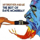 Play & Download My Brother & Me - The Best Of Dave Mcmurray by Dave McMurray | Napster