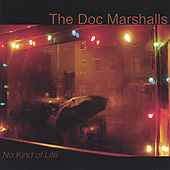 Play & Download No Kind of Life by The Doc Marshalls | Napster