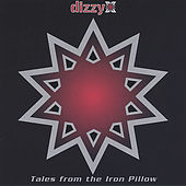Tales from the Iron Pillow by Dizzy X