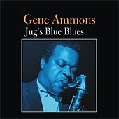 Play & Download Jug's Blue Blues by Gene Ammons | Napster
