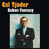 Play & Download Cuban Fantasy by Cal Tjader | Napster