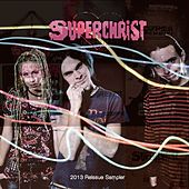 Play & Download 2013 Reissue Sampler by Superchrist | Napster