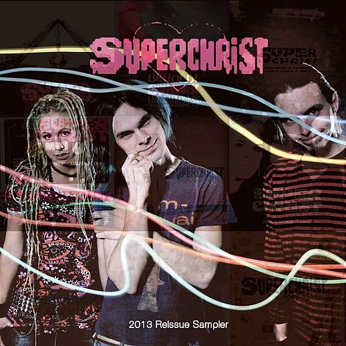 2013 Reissue Sampler by Superchrist