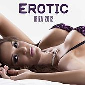 Play & Download Erotic Ibiza 2012 Kamasutra Café Bar Music Club: Lounge Sexy Music, Background Music for Intimacy, Romantic Night and Sex, Smooth and Healing Erotic Music, Beach House Music by Ibiza Erotic Music Café | Napster