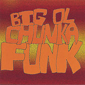 Play & Download Big Ol Chunka Funk by Kevin Pike | Napster