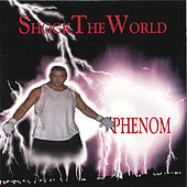 Play & Download Shock The World by Phenom | Napster