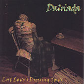 Lost Love's Dressing Gown by Dalriada