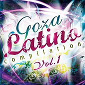 Play & Download Goza Latino Compilation, Vol. 1 by Various Artists | Napster