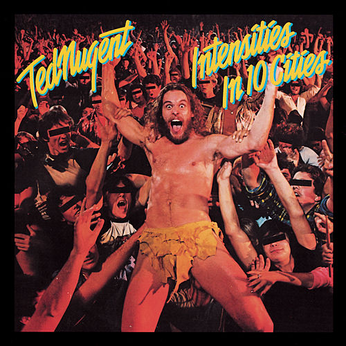 Play & Download Intensities In Ten Cities by Ted Nugent | Napster