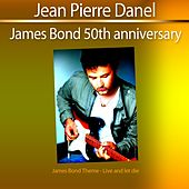 Play & Download James Bond 50th Anniversary (James Bond Theme: Live and Let Die) by Jean-Pierre Danel | Napster