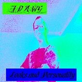 Play & Download Looks and Personality by J-Dawg | Napster