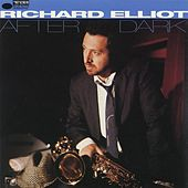 Play & Download After Dark by Richard Elliot | Napster