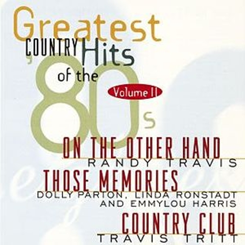 Greatest Country Hits...80's, V. II by Various Artists