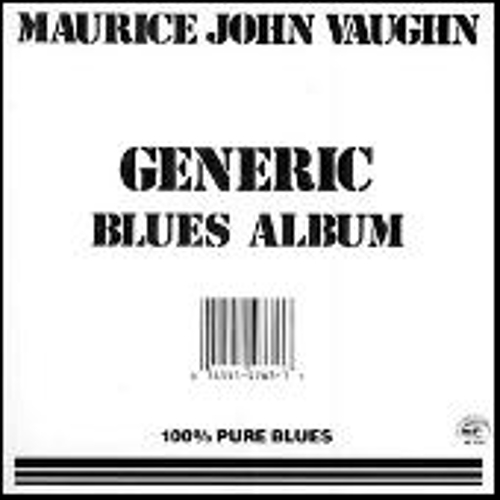 Generic Blues Album by Maurice John Vaughn