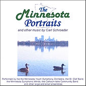 The Minnesota Portraits And Other Music By Carl Schroeder by Various Artists