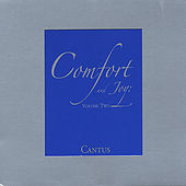 Comfort and Joy: Volume Two by Cantus