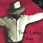 Play & Download Todo Latino by Cain (1) | Napster
