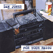 For Your Radio by Dan Jones