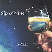Play & Download Sip O' Wine by Daniel | Napster