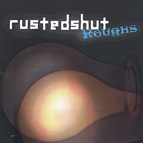 Play & Download Roughs by Rusted Shut | Napster