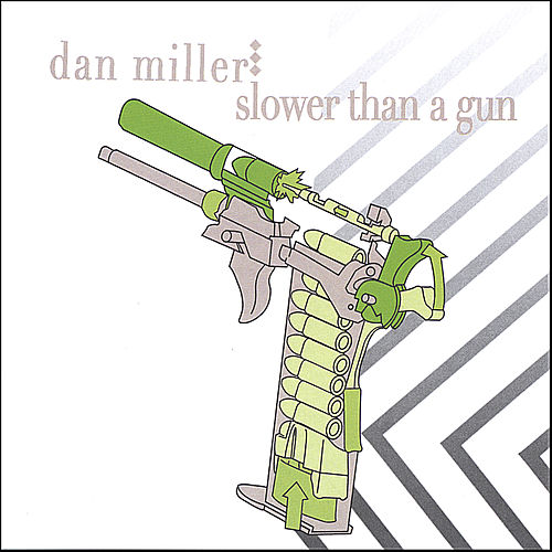 Play & Download slower than a gun by Dan Miller | Napster
