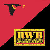Play & Download RWB by Red Wing Blackbirds Ragtime Jazz Band | Napster