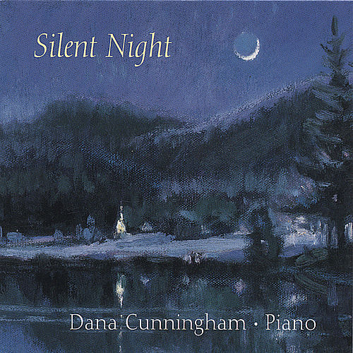 Play & Download Silent Night by Dana Cunningham | Napster