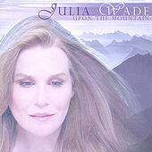 Play & Download Upon The Mountain by Julia Wade | Napster