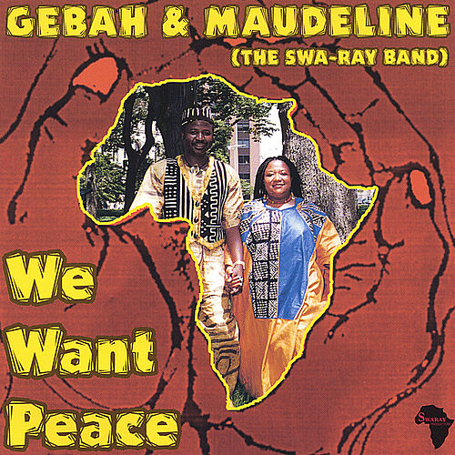 Play & Download We Want Peace by Gebah & Maudeline Swaray | Napster