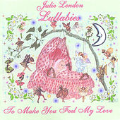 Lullabies To Make You Feel My Love by Julie Lendon