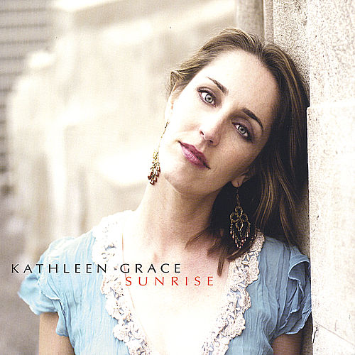 Play & Download Sunrise by Kathleen Grace | Napster