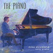 Play & Download The Piano by Mike Strickland | Napster