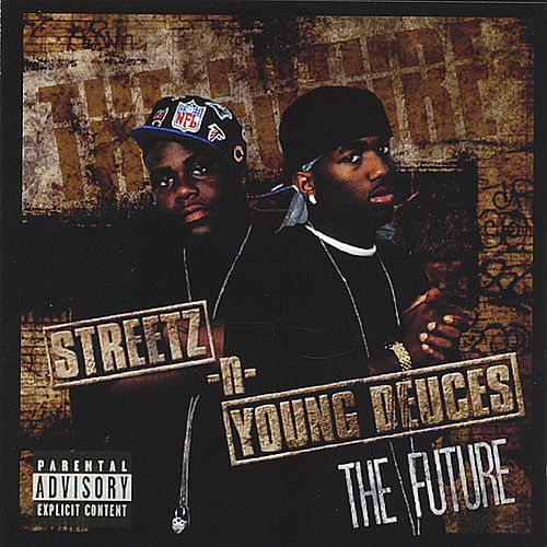 Play & Download The Future by Streetz-n-Young Deuces | Napster