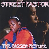 Play & Download The Bigger Picture by Street Pastor | Napster