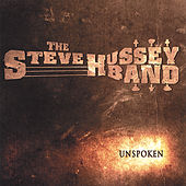 Play & Download Unspoken by The Steve Hussey Band | Napster