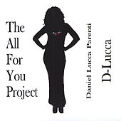 Play & Download The All For You Project by D-Lucca | Napster