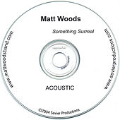 Play & Download Something Surreal (Acoustic) by Matt Woods | Napster