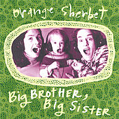 Big Brother, Big Sister by Orange Sherbet