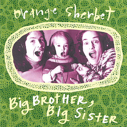 Play & Download Big Brother, Big Sister by Orange Sherbet | Napster