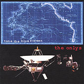 Play & Download Tune The Blue Screen by The Onlys | Napster