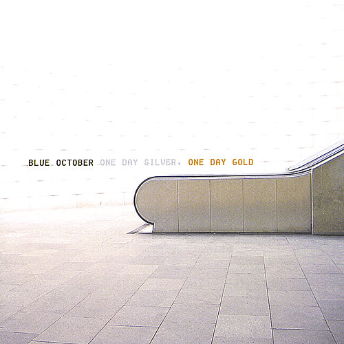Play & Download One Day Silver, One Day Gold by Blue October (UK) | Napster