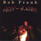 Play & Download Keep On Burning by Bob Frank | Napster