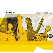 Play & Download Thom's Night Out by Clogs | Napster