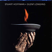 Play & Download Silent Longing by Stuart Hoffman | Napster