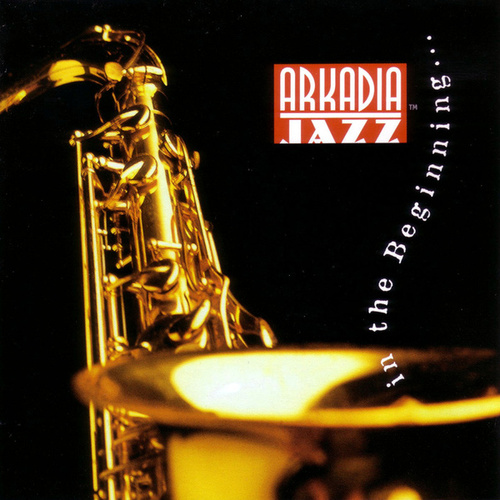 Arkadia Jazz: In The Beginning by Various Artists