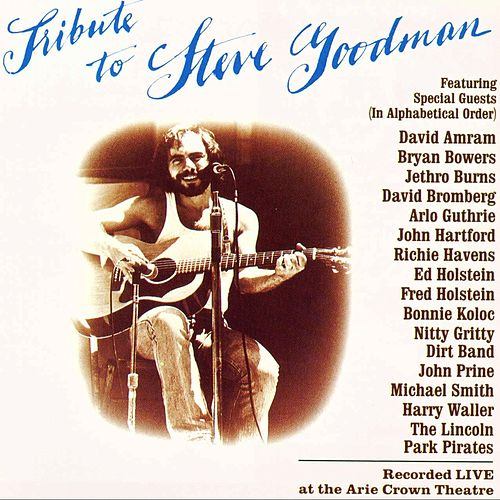 Play & Download Tribute To Steve Goodman by Various Artists | Napster