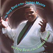 Play & Download The Very Best of James Moore by Rev. James Moore | Napster