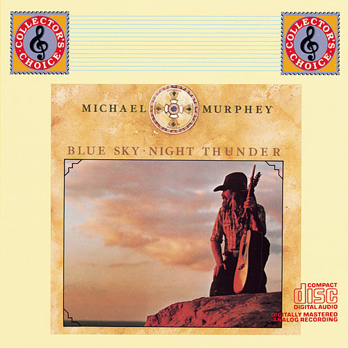 Play & Download Blue Sky, Night Thunder by Michael Martin Murphey | Napster